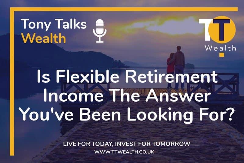 Flexible Retirement Income Podcast