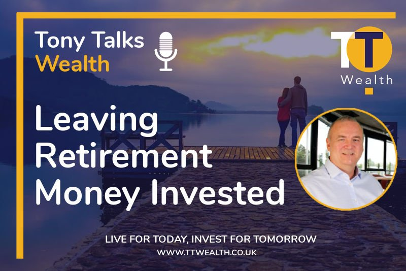 Leaving Retirement Money Invested - Podcast