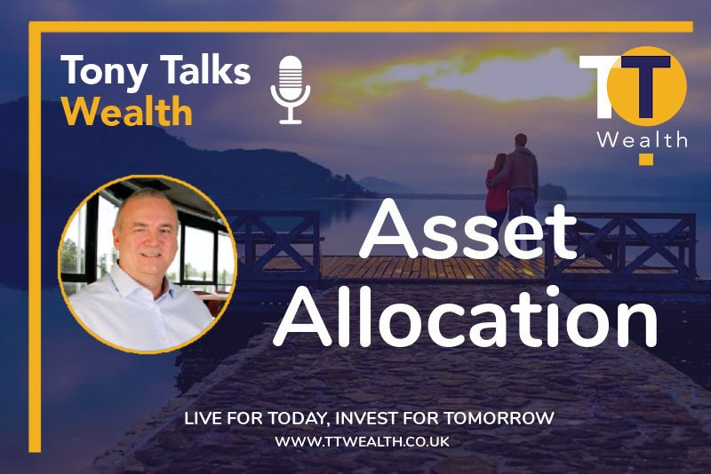 Asset Allocation Tony Talks Wealth Podcast