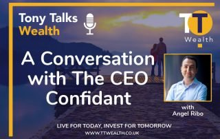 Conversation with The CEO Confidant - Tony Talks Wealth Podcast