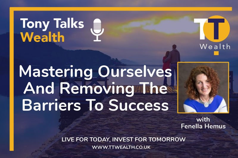 Mastering Ourselves - Tony Talks Wealth Podcast