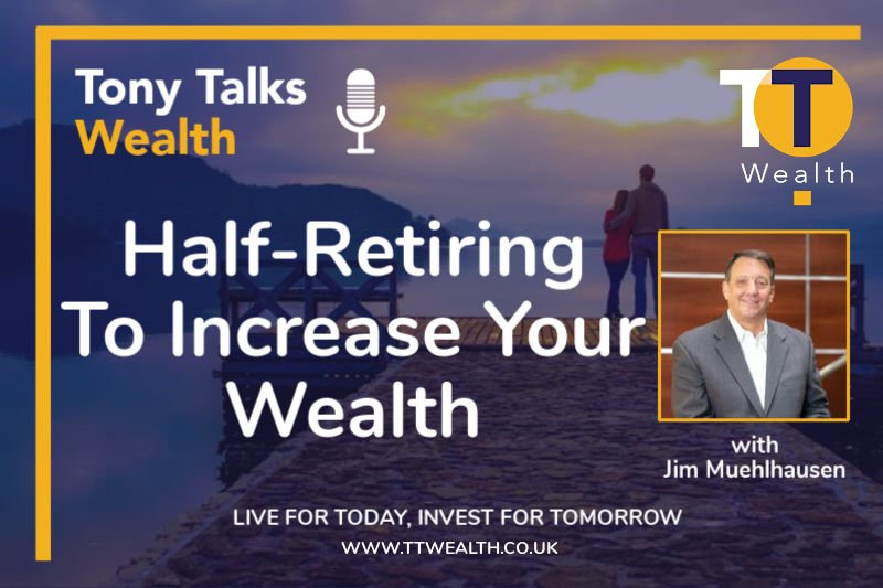 Half-Retiring To Increase Your Wealth